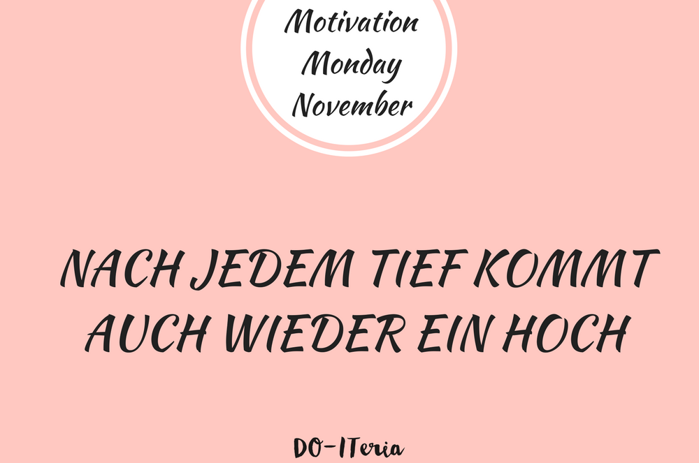 Motivation Monday November Hoch Tief